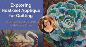 Exploring Heat Set Applique for Quilting workshop header with heat set applique examples