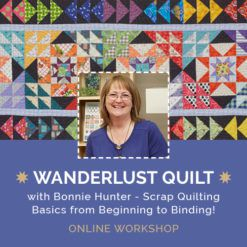 Workshop marketing image of Bonnie Hunter's Scrap Quilting Basics from Beginning to Binding featuring her Wanderlust Quilt
