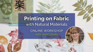Marketing image of Printing on Fabric with Natural Materials Online Workshop with Jane Davila featuring examples of leaves to create beautiful fabric