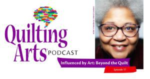 Quilting Arts Podcast descriptive header with Valerie Goodwin