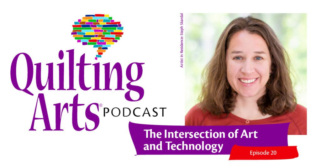 Quilting Arts Podcast episode 20 header image featuring Steph Skardal